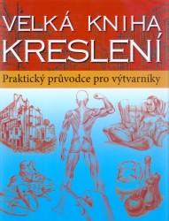 Velka Kniha Kresleni Prirucka Pro Vytvarniky Dumknihy Cz Knihy