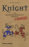 Knight: The Medieval Warrior´s (Unofficial) Manual
