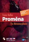 Proměna. The Metamorphosis