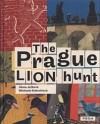 The Prague Lion Hunt