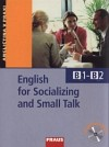 English for Socializing and Small Talk (B1 - B2)