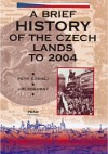 A Brief History of the Czech Lands to 2004