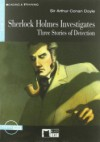 Sherlock Holmes Investigates: Three Stories of Detection