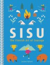Sisu: The Finnish Art of Courage
