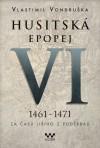 Husitská epopej VI. 1461-1471