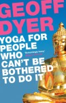 Yoga for People Who Can´t be Bothered to Do it