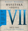 Husitská epopej VII. 1472-1485 - CD mp3