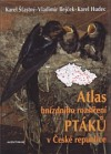 Atlas hnízdního rozšíření ptáků v České republice + Ptačí oblasti
