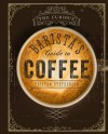 The Curious Barista´s Guide to Coffee