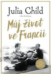 Julia Child: Můj život ve Francii